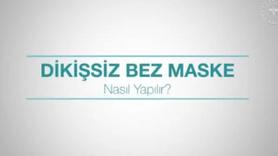 Dikişsiz bez maske yapımı
