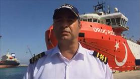Oruç Reis'in kaptanı ilk kez konuştu