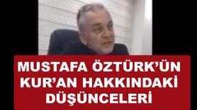 Mustafa Öztürk Kur'an hakkında ne dedi?