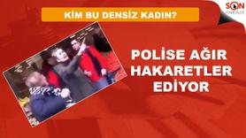 Polisimize hakaret eden bu kadın kim?