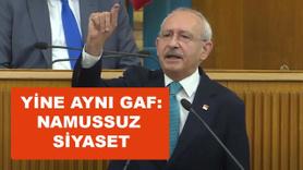 Kılıçdaroğlu bir kez daha 'namussuz gafı' yaptı