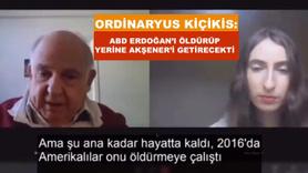 ABD Erdoğan'ı öldürüp Akşener'i getirmek istedi