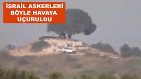 İsrail askerleri böyle havaya uçuruldu