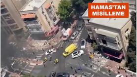 Hamas'tan İsrail'e misilleme: Tel Aviv'in göbeğine