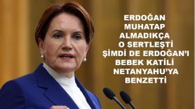 Meral Akşener, Netanyahu'yu Erdoğan'a benzetti