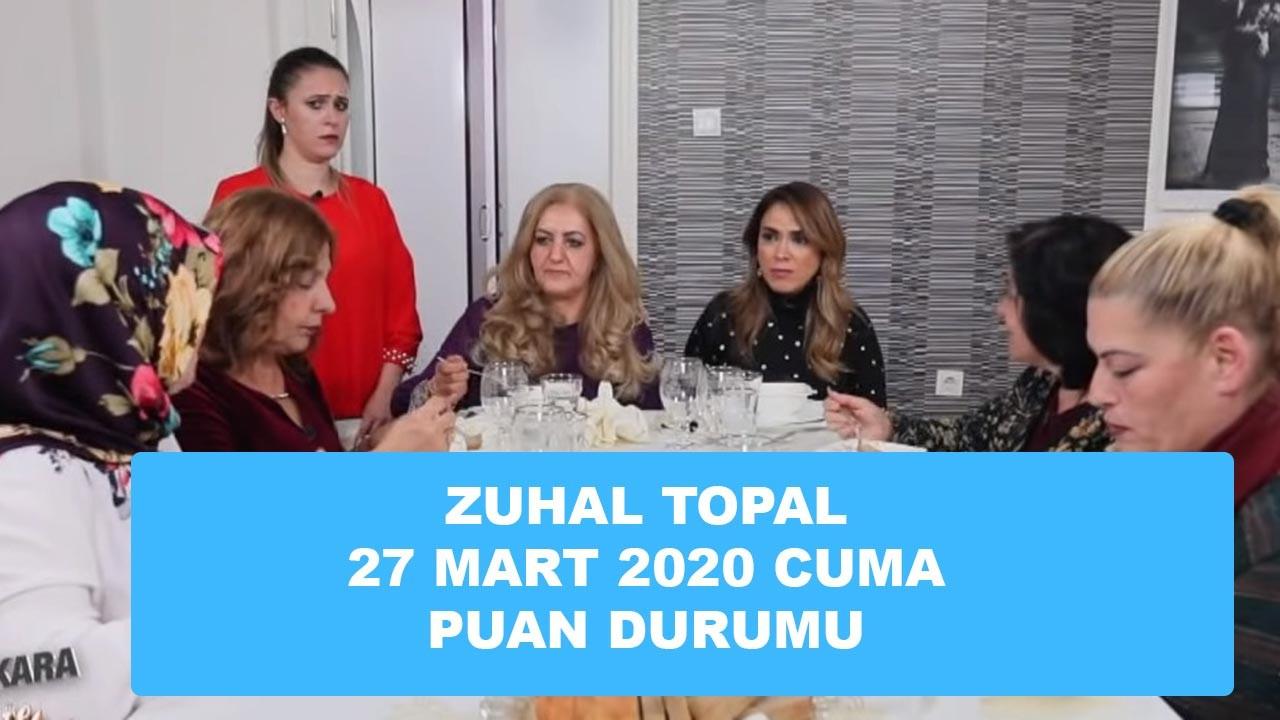 Zuhal Topal 27 Mart 2020 Cuma kim kazandı? Puan Durumu