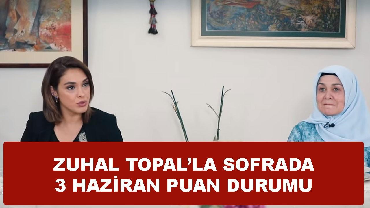 Zuhal Topal'la Sofrada 3 Haziran Puan Durumu