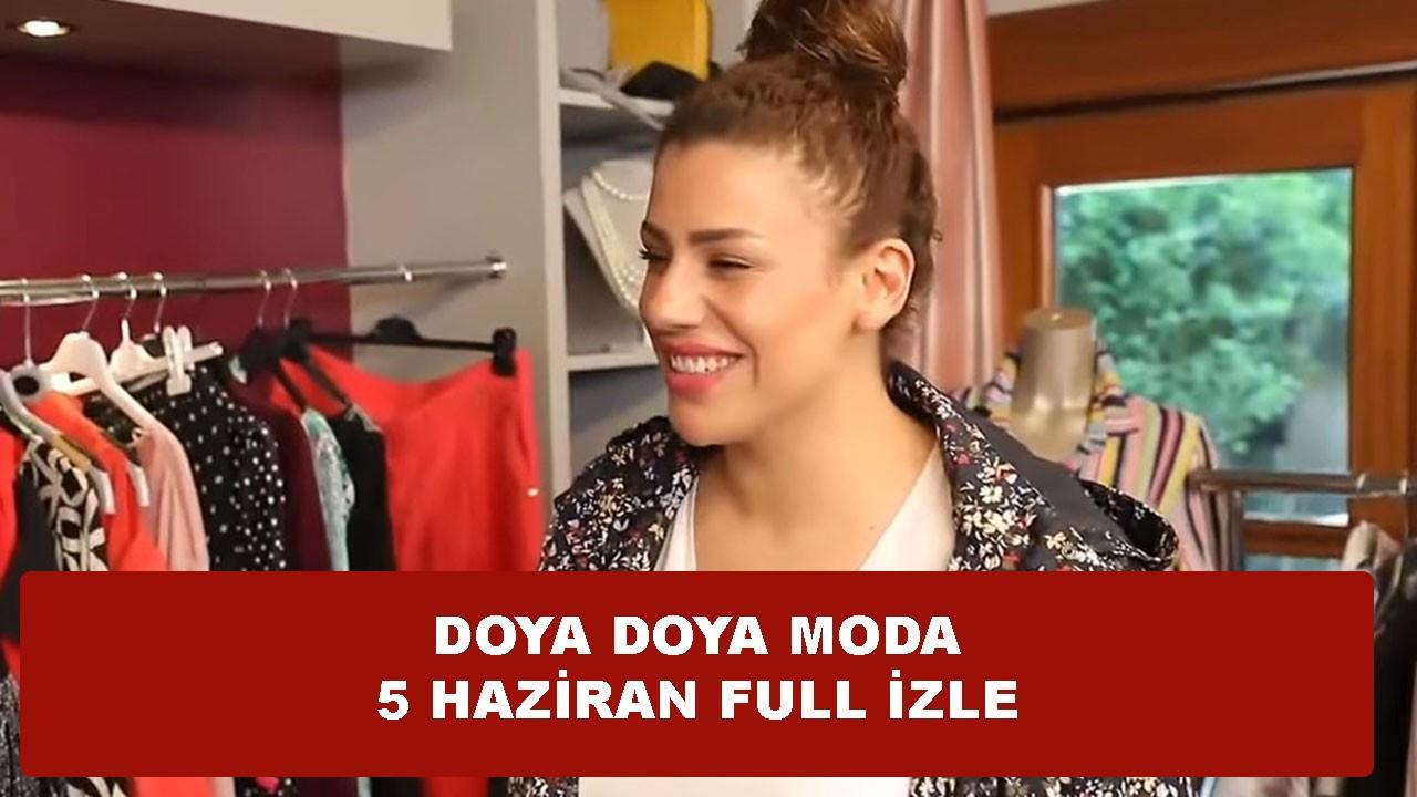 Doya Doya Moda 5 Haziran canlı izle full