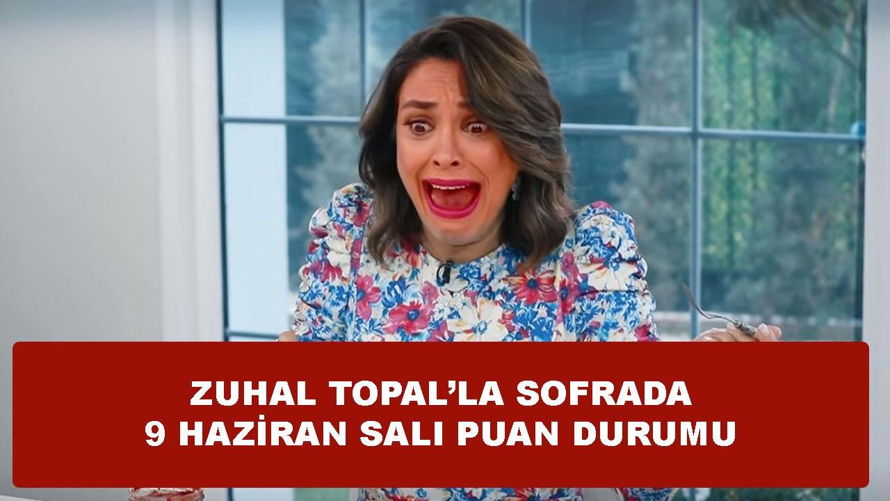 Zuhal Topal'la Sofrada 9 Haziran puan durumu