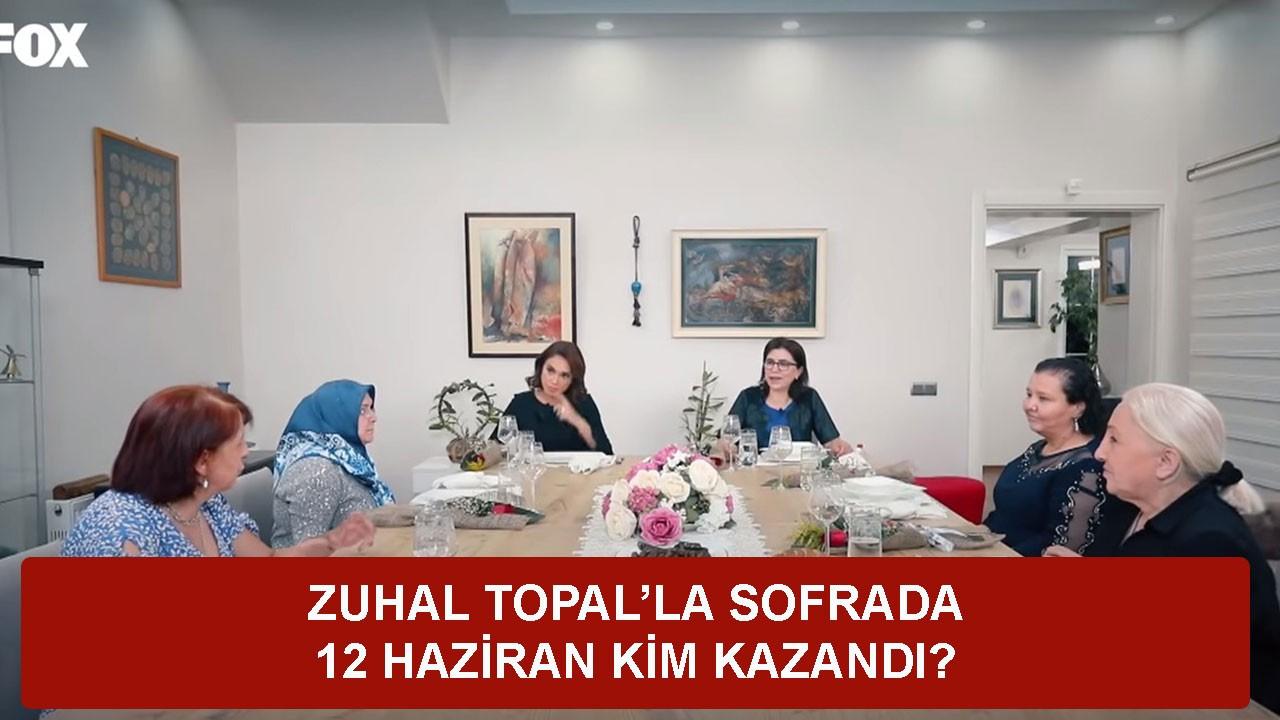 Zuhal Topal'la Sofrada 12 Haziran puan durumu, kim kazandı?