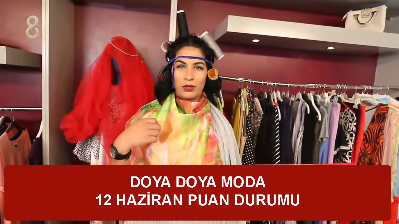Doya Doya Moda 12 Haziran Cuma Puan Durumu