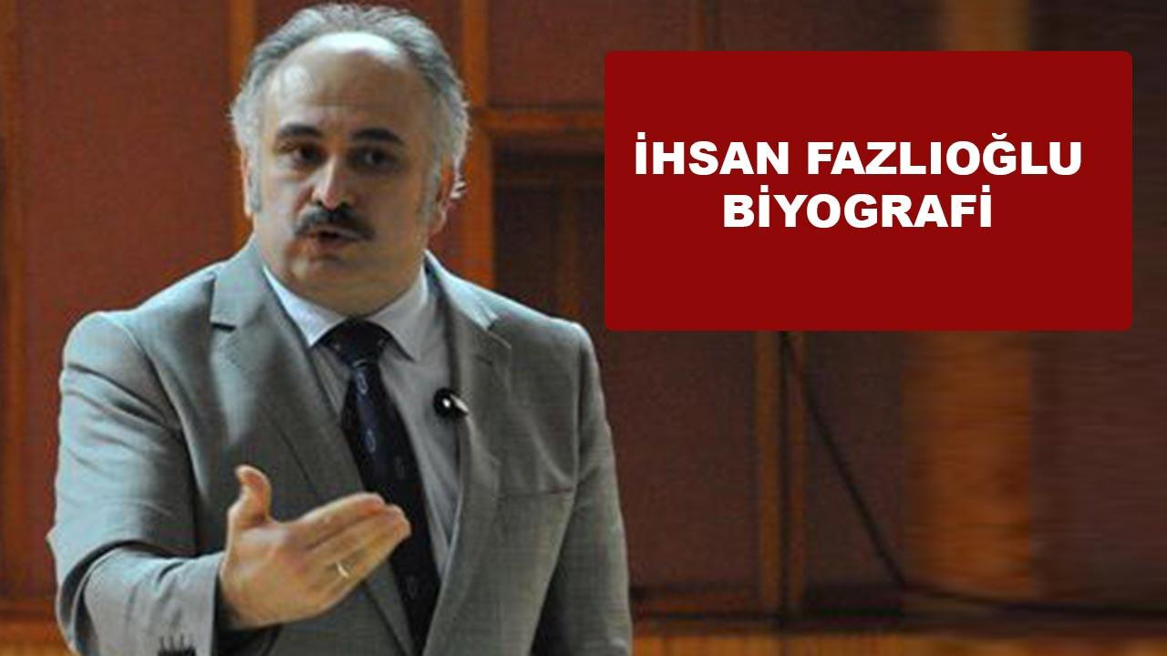İhsan Fazlıoğlu kimdir, nerelidir?