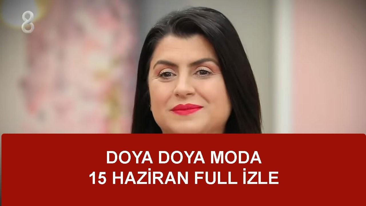 Doya Doya Moda 15 Haziran Full İzle