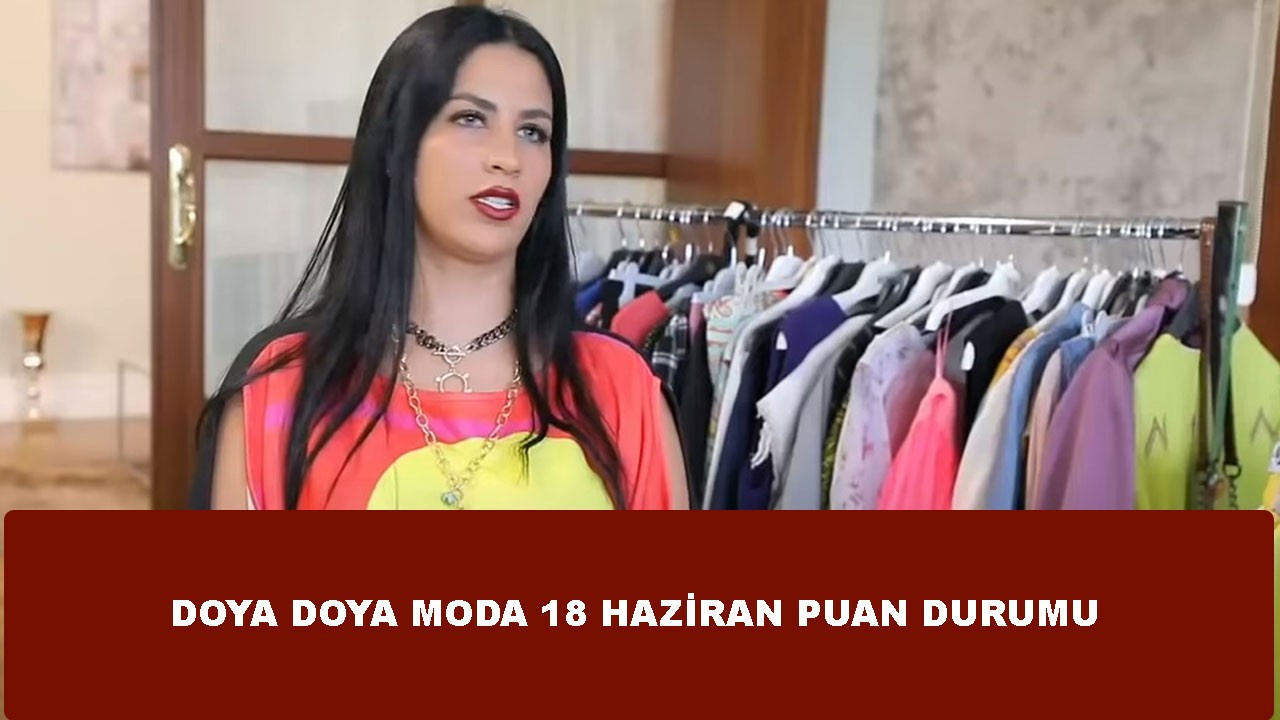 Doya Doya Moda 18 Haziran puan durumu
