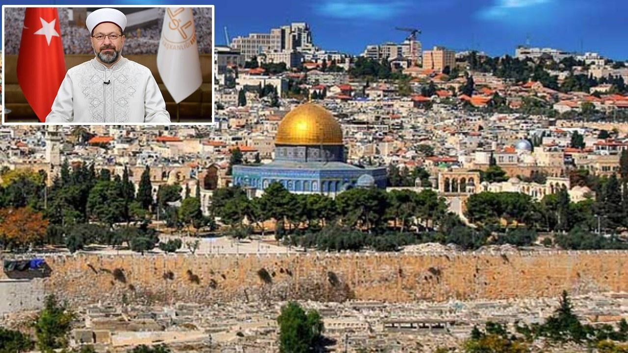 Erbaş'tan Kudüs çağrısı: Bu hıyanetten vazgeçin
