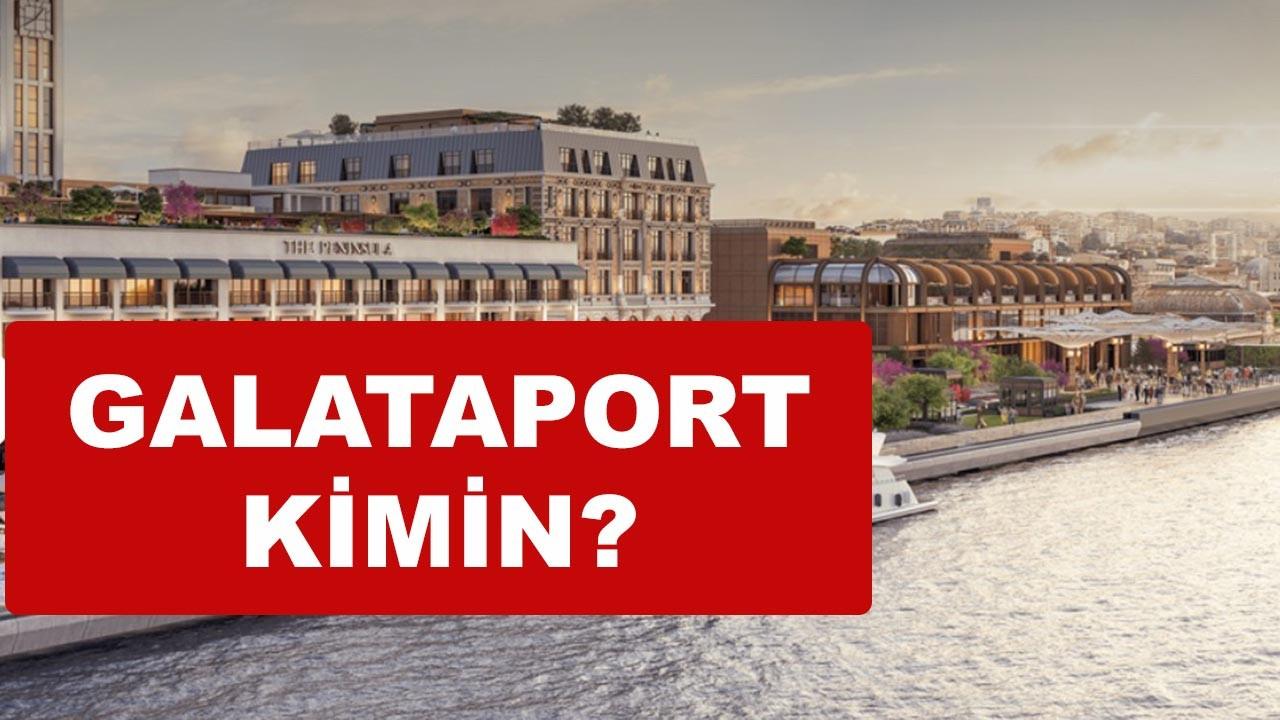 Galataport kimin, sahibi kimdir?