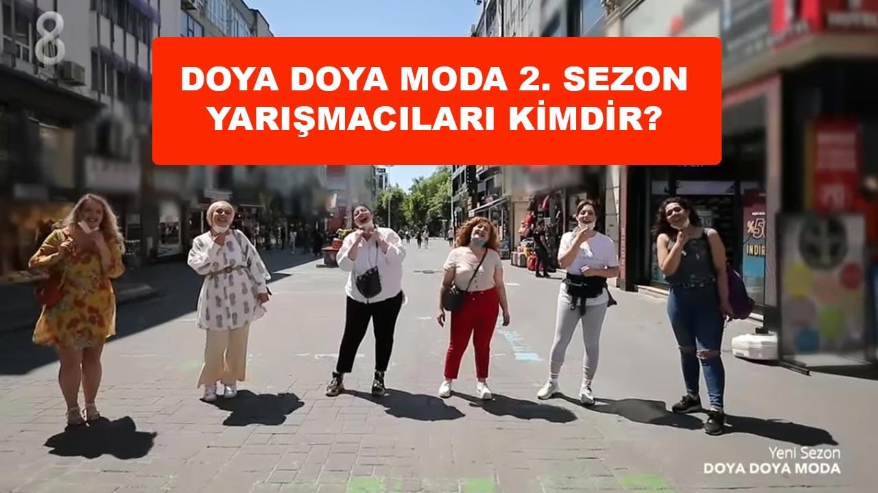 Doya Doya Moda 2. Sezon Yarışmacıları kimdir, boy, kilo ve bedenleri nelerdir?
