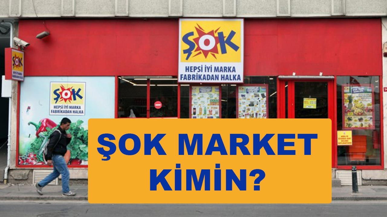 Şok Market Kimin Sahibi Kimdir?