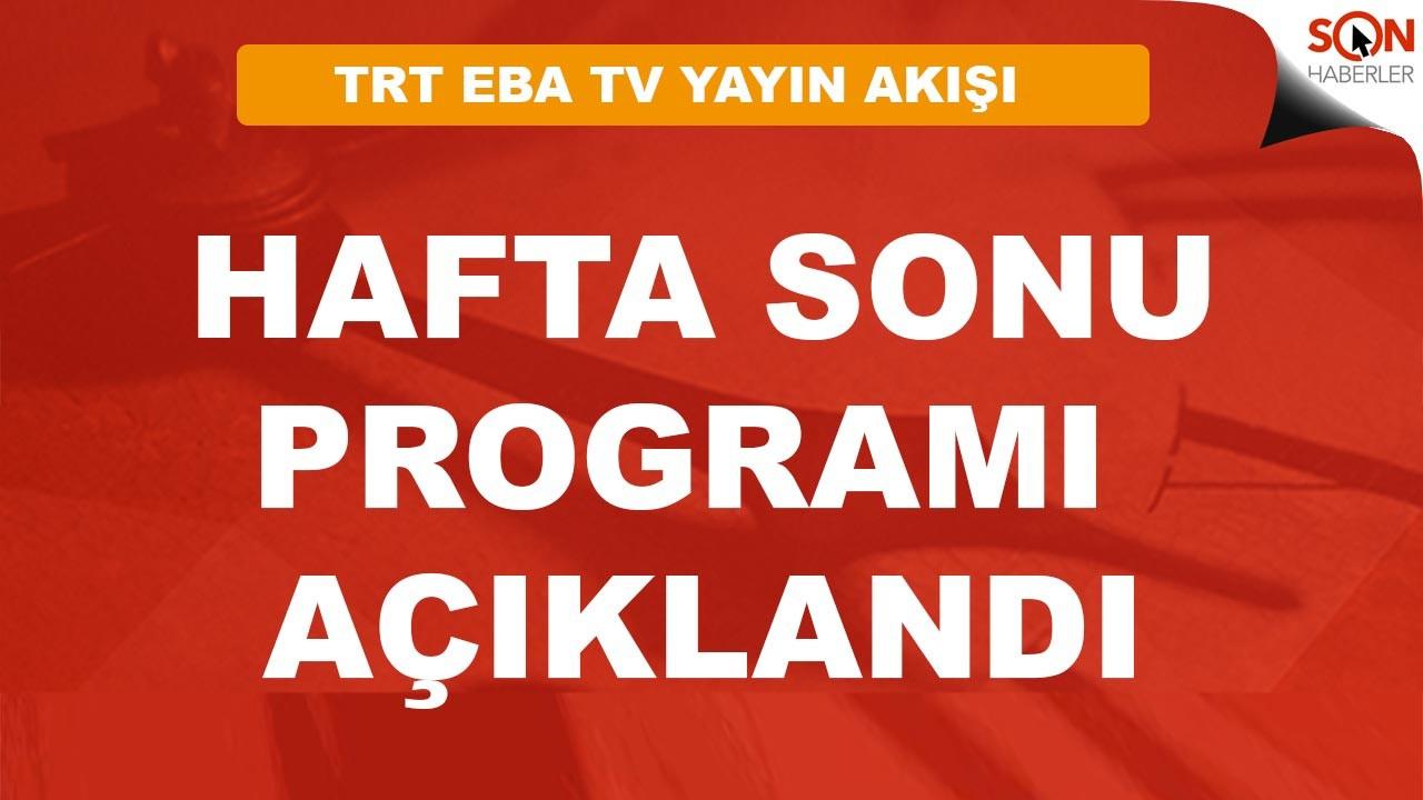 TRT EBA Kanalları Hafta Sonu Programı Açıklandı