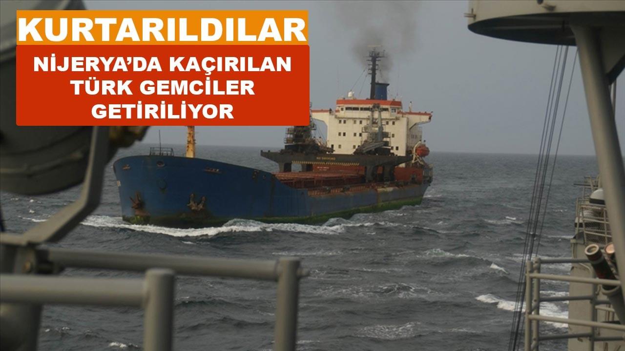 Kaçırılan Türk denizciler kurtarıldı