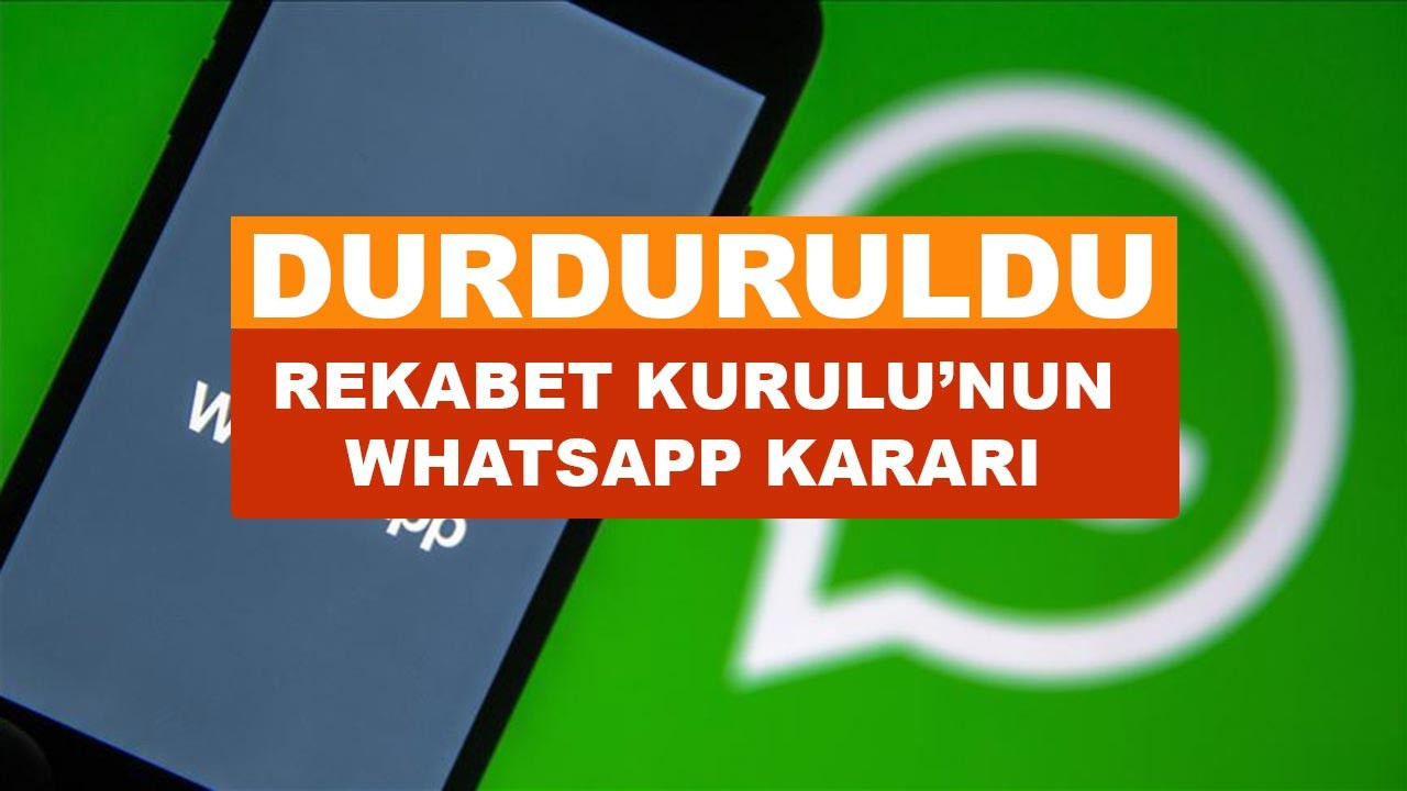Rekabet Kurulu WhatsApp'ın kararını durdurdu
