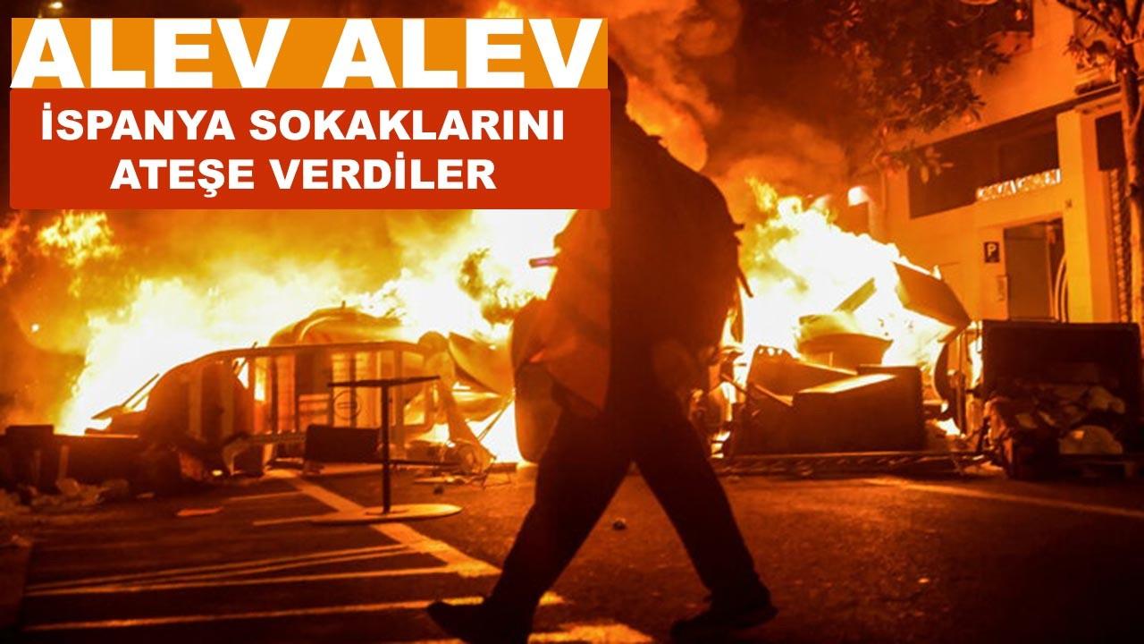 İspanya sokaklarını ateşe verdiler