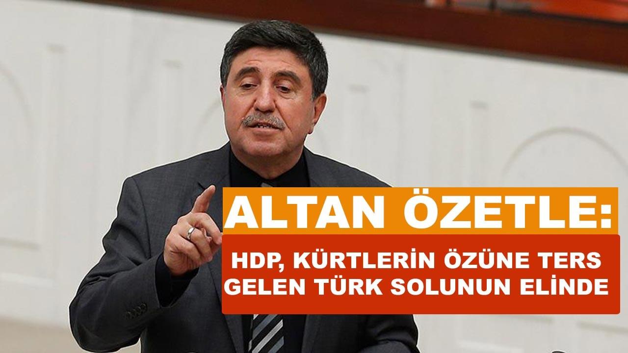 Altan Tan özetle: HDP, Kürtlere ters gelen Türk solunun elinde