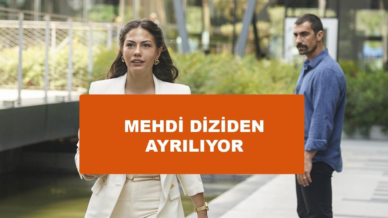 Mehdi diziden ayrılıyor mu İbrahim Çelikkol diziden ayrıldı mı?