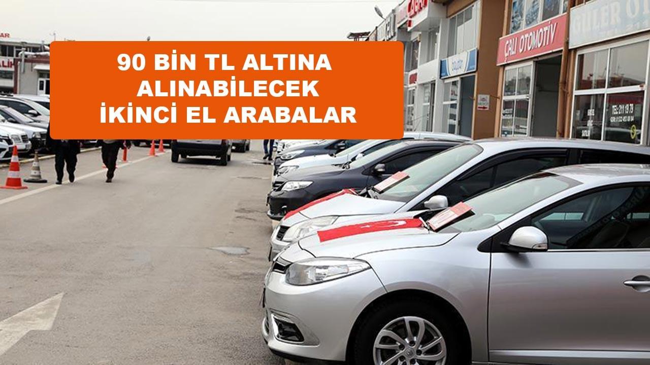 Fiyatı 90 bin liranın altında olan en iyi ikinci el arabalar hangileridir?