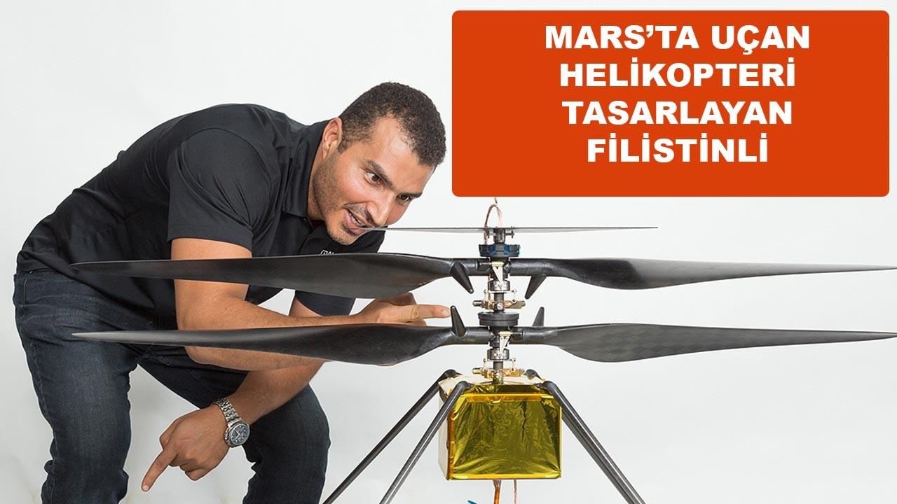 Mars'ta uçan helikopteri bir Filistinli tasarladı