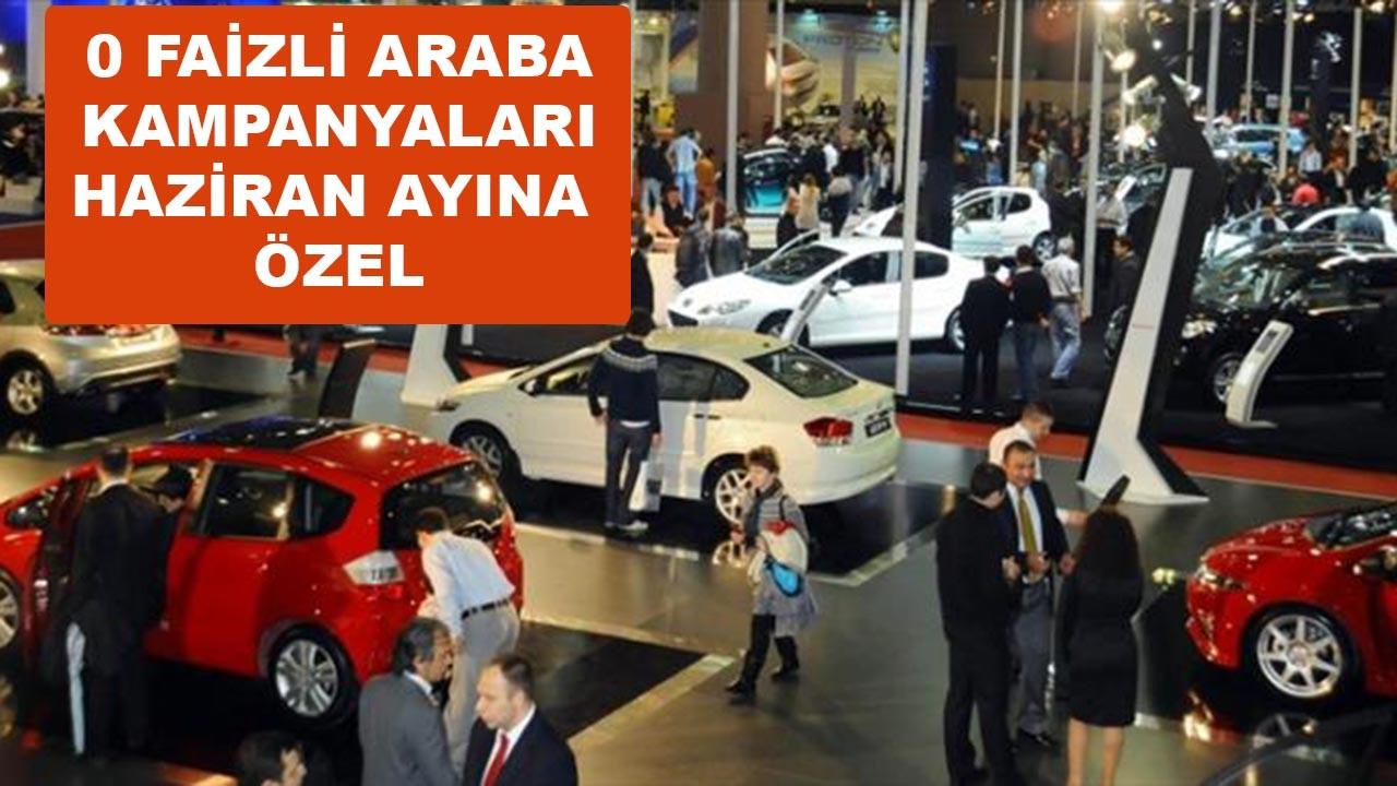 Haziran ayına özel sıfır faizli araç kampanyaları