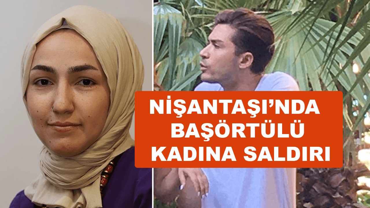 Nişantaşı'nda başörtülü kadına İslamofobik saldırı