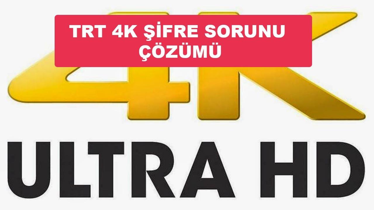 TRT 4K neden şifreli, neden açılmıyor? TRT 4K şifre sorunu nasıl çözülür?