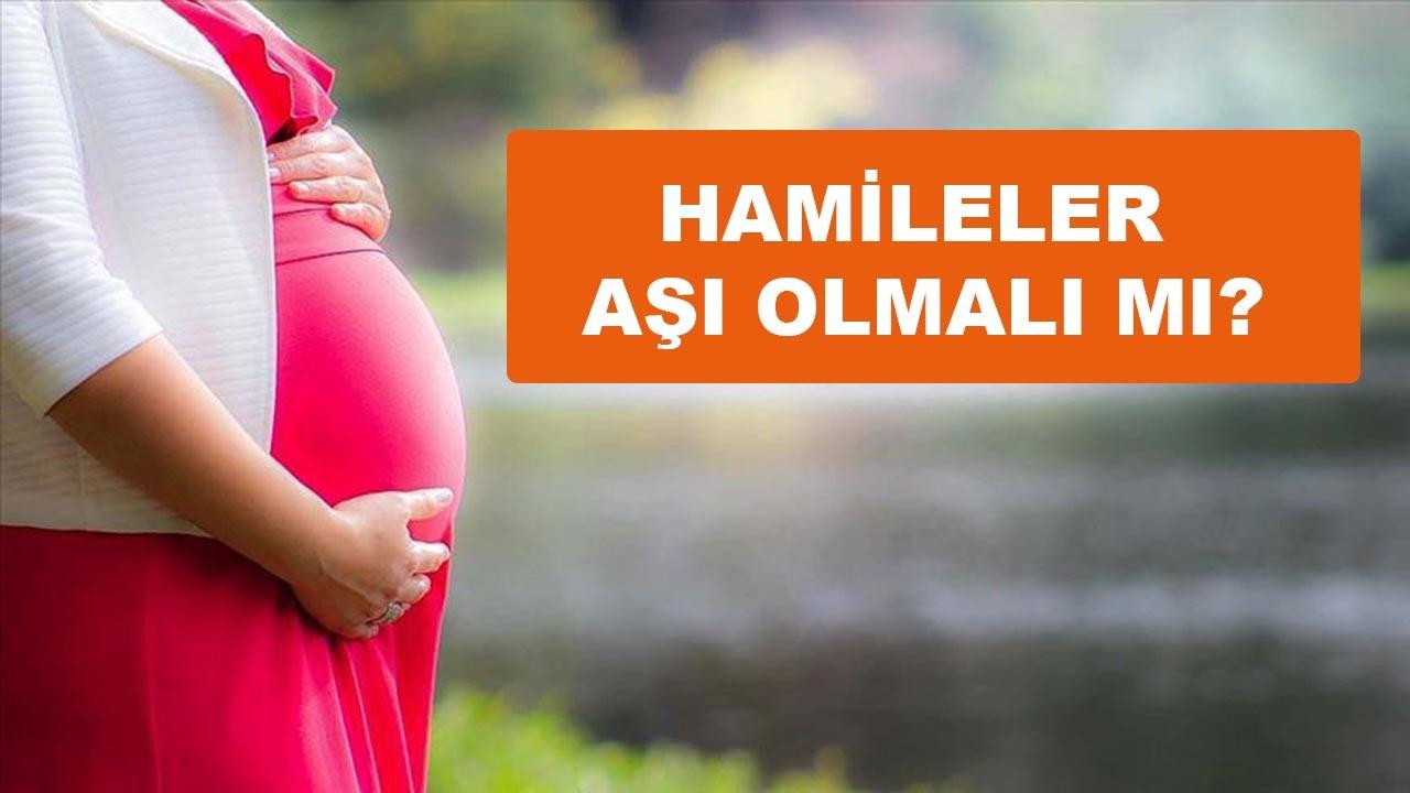 Hamile ve emziren kadınlar aşı olmalı mı?