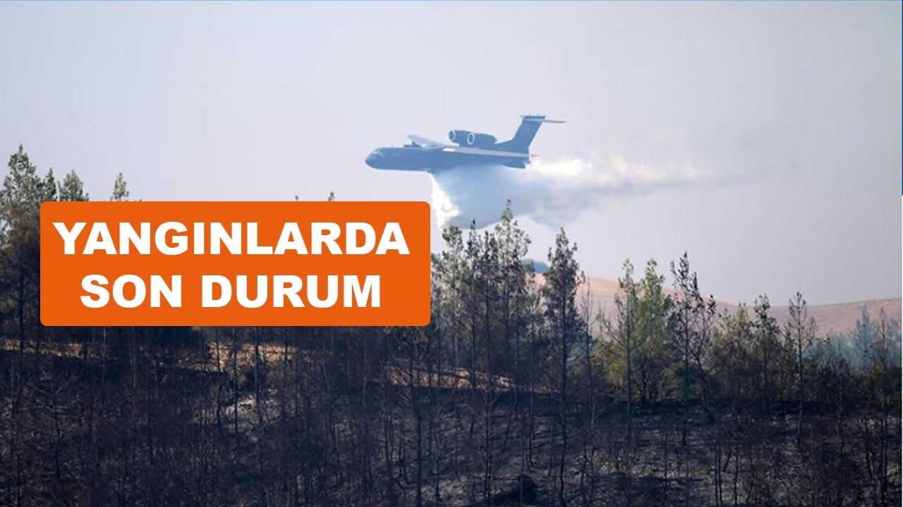 Yangınlarda son durum listesi paylaşıldı