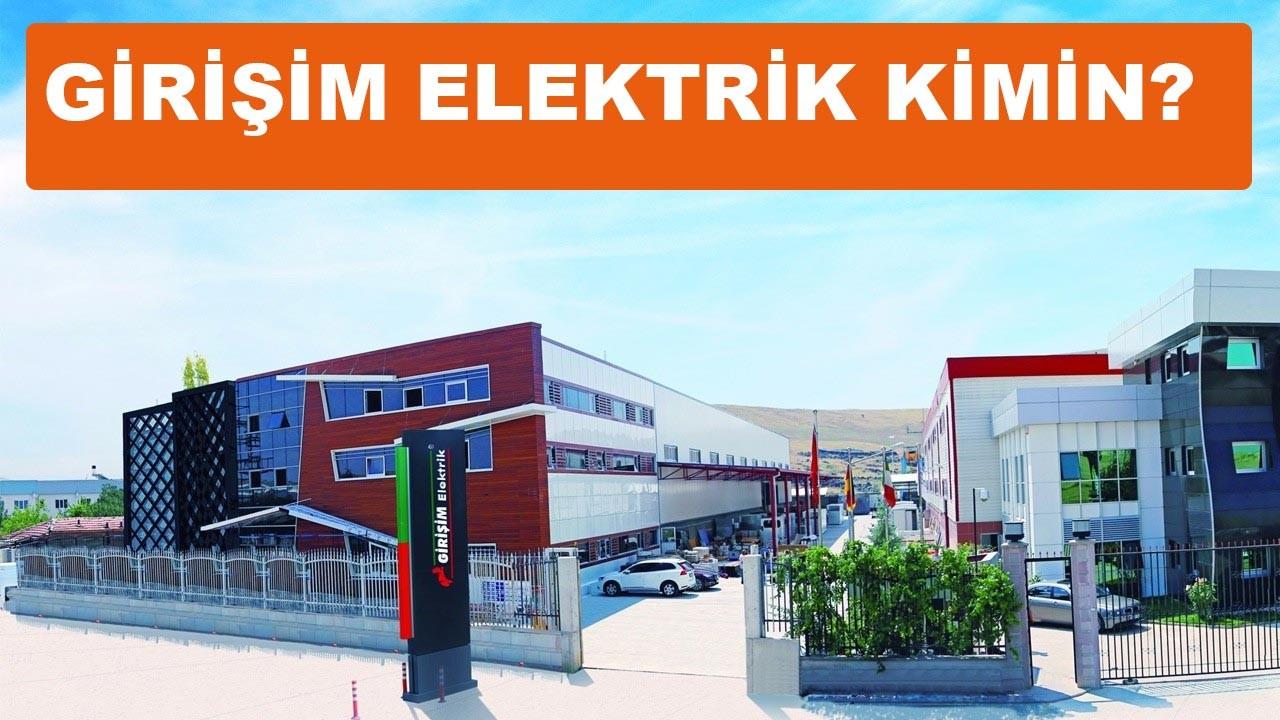Girişim Elektrik kimin, Girişim Elektrik Sahibi