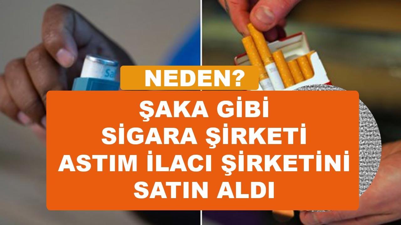 Sigara şirketi astım ilacı üreten şirketi aldı