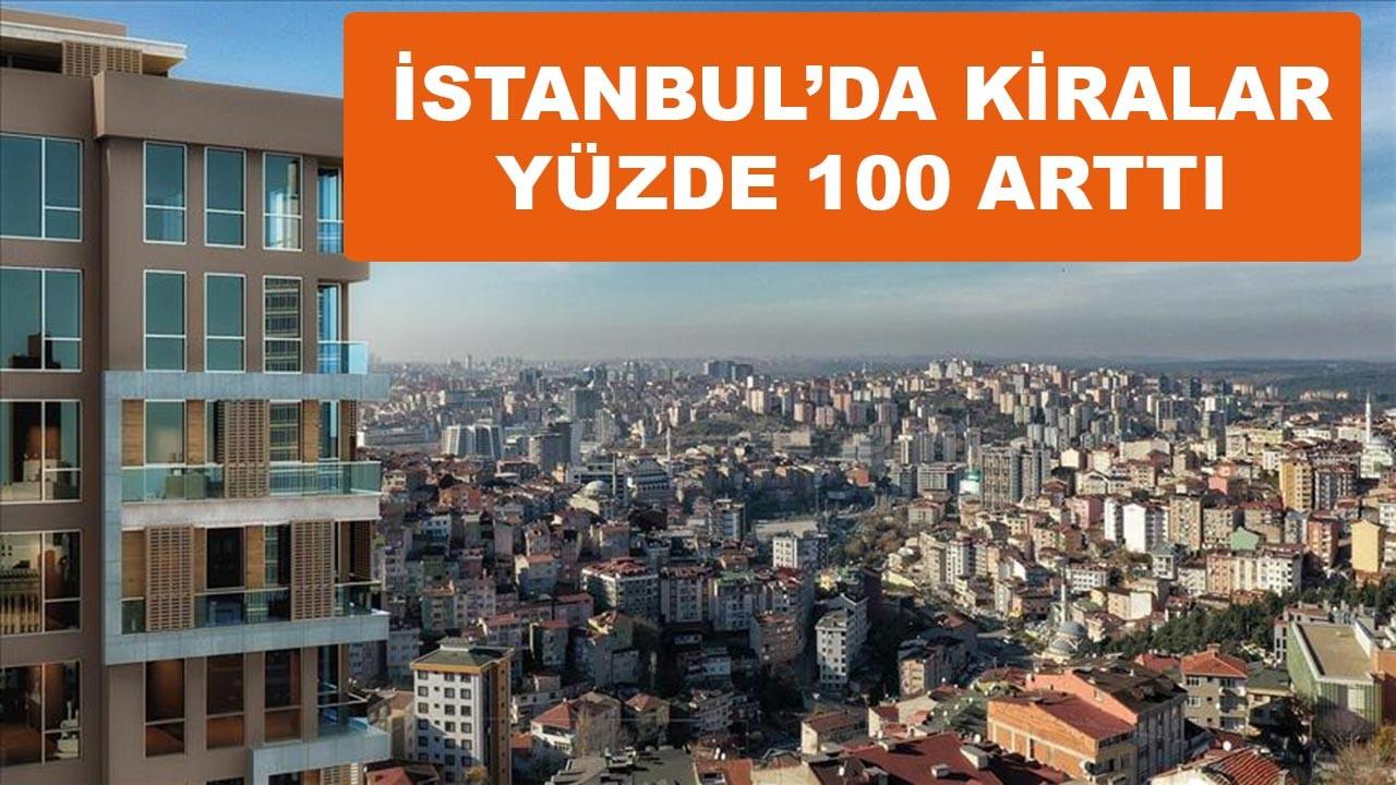 İstanbul'da kiralar yüzde 100'ün üzerinde arttı