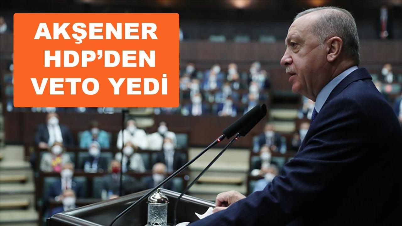 Akşener'in adaylığı HDP tarafından veto edildi