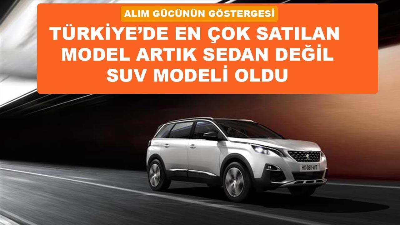 Türkiye'de SUV satışları sedanı geçti