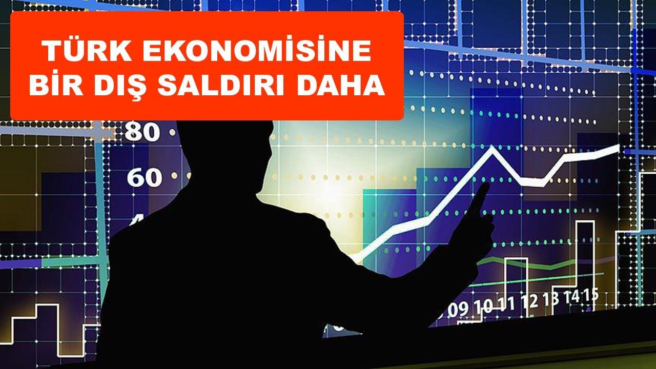 Ekonomiye dış saldırılar art arda geliyor