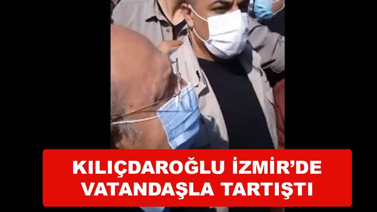 Kılıçdaroğlu İzmir'de vatandaşla tartıştı