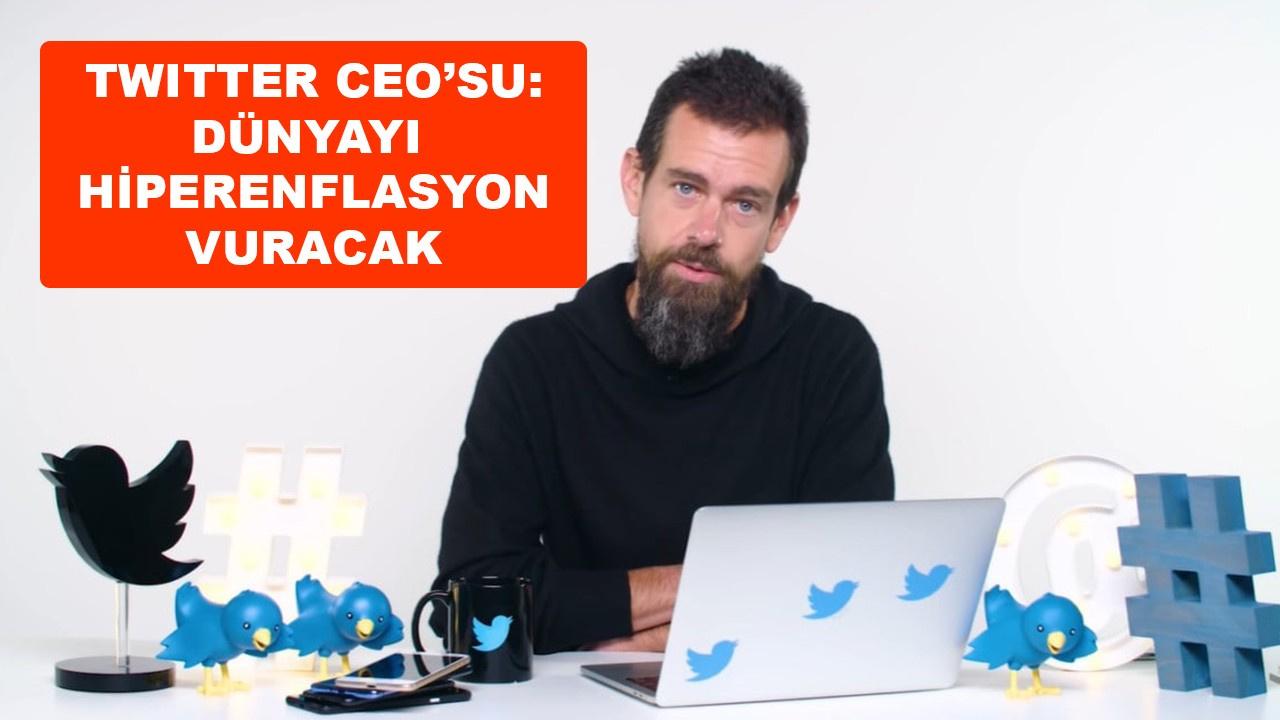Twitter CEO'su: Dünyayı hiperenflasyon vuracak