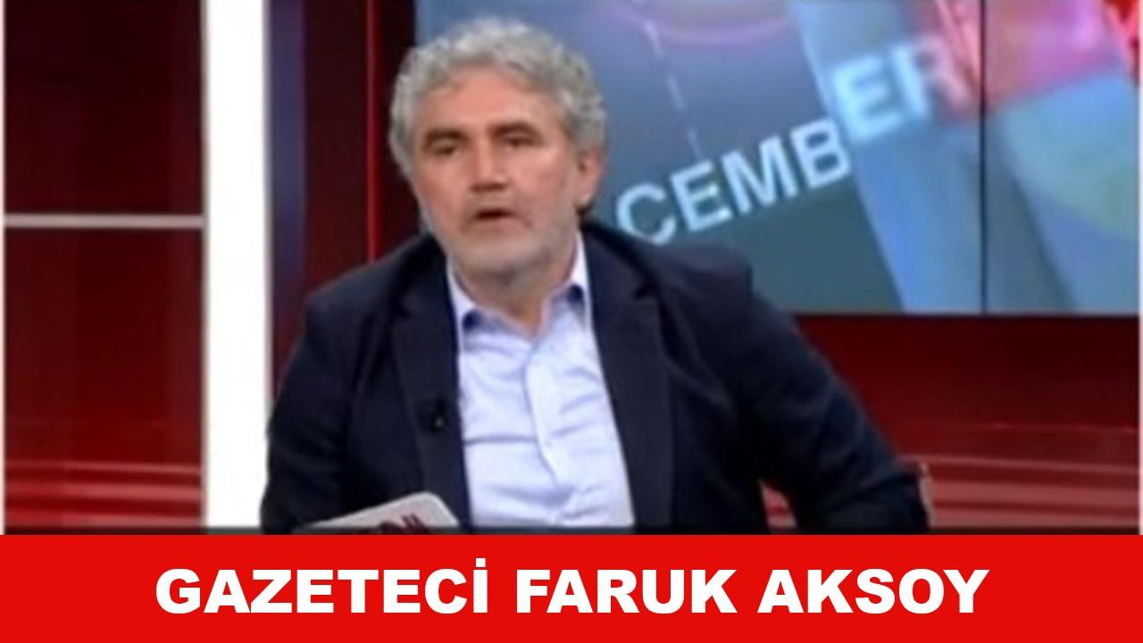 Gazeteci Faruk Aksoy kimdir, nerelidir?