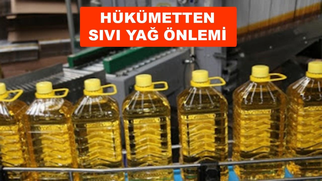 Fiyatı artan sıvı yağa karşı sert önlem