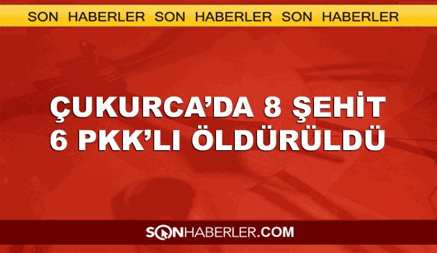 Çukurca'da 8 asker şehit, 6 PKK'lı öldürüldü
