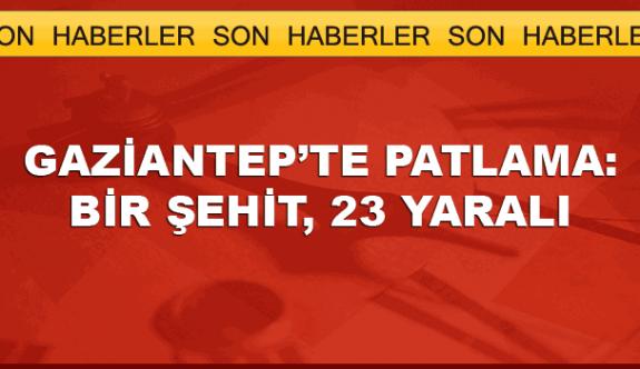 Gaziantep'te saldırı: 1 şehit 19'u polis 23 yaralı