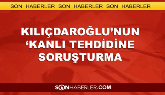 Kılıçdaroğlu'nun 'kanlı' sözlerine soruştuma