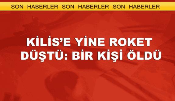Kilis'e yine roket düştü: Bir kişi öldü