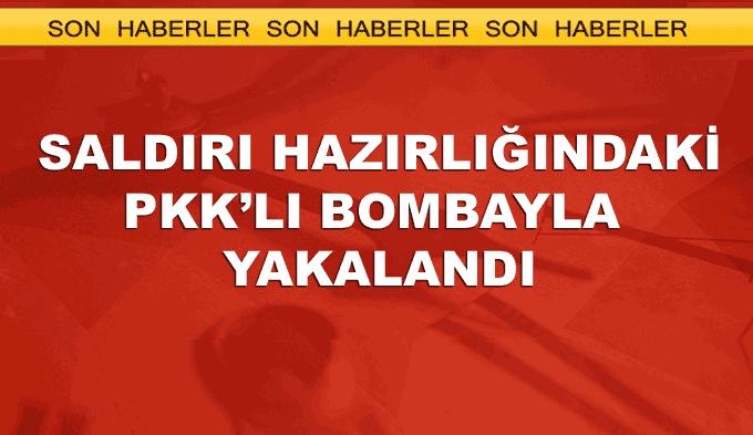 Saldırı hazırlığındaki PKK'lı bombayla birlikte yakalandı